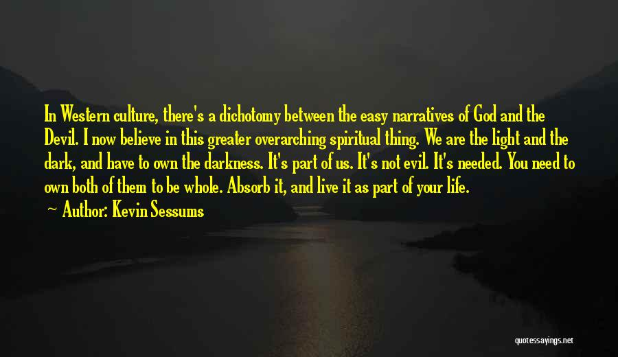 Darkness And Evil Quotes By Kevin Sessums