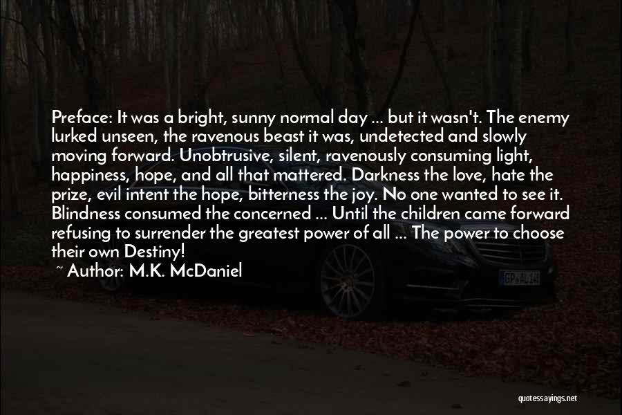 Darkness And Evil Quotes By M.K. McDaniel