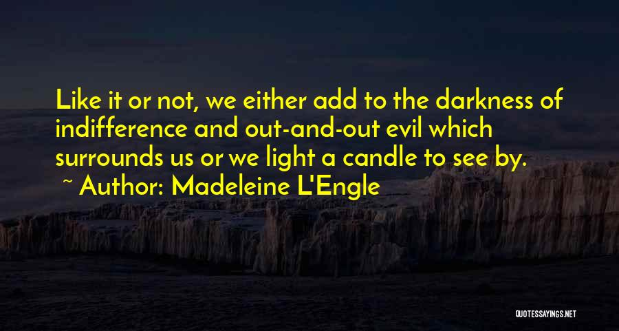Darkness And Evil Quotes By Madeleine L'Engle