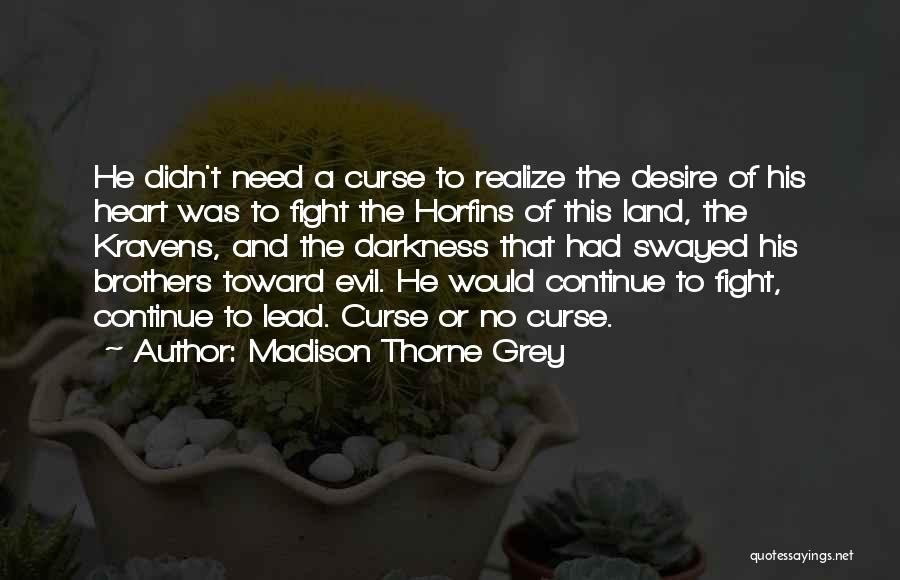 Darkness And Evil Quotes By Madison Thorne Grey