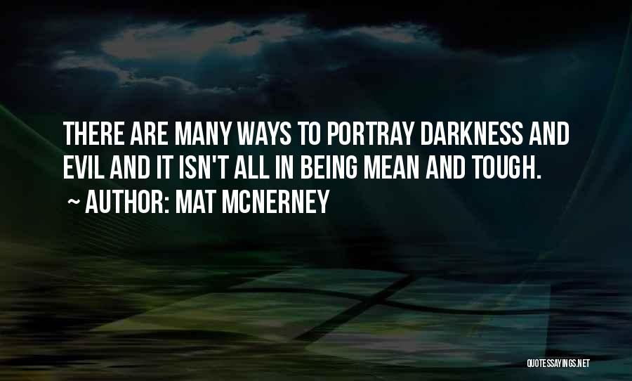 Darkness And Evil Quotes By Mat McNerney