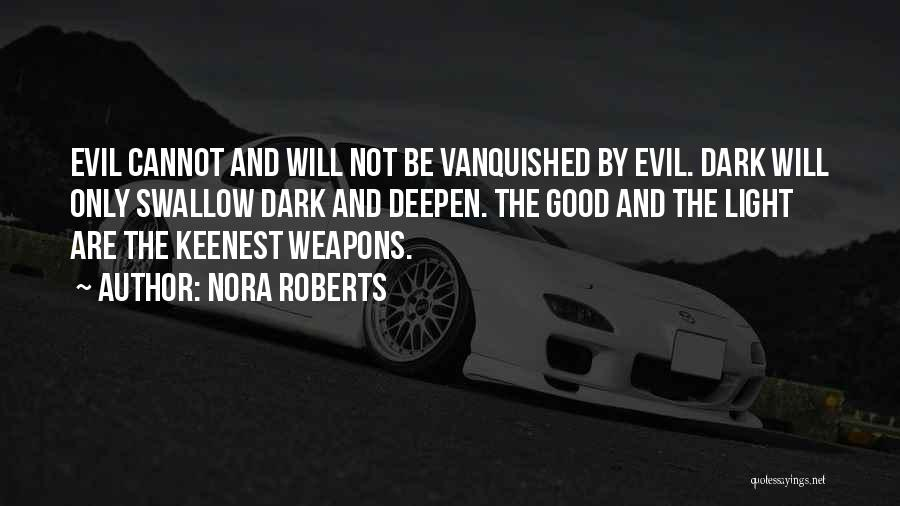 Darkness And Evil Quotes By Nora Roberts