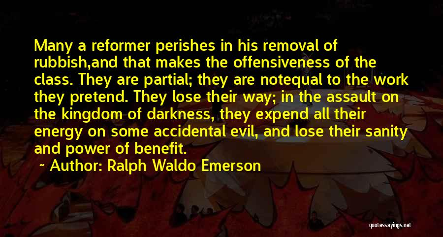 Darkness And Evil Quotes By Ralph Waldo Emerson