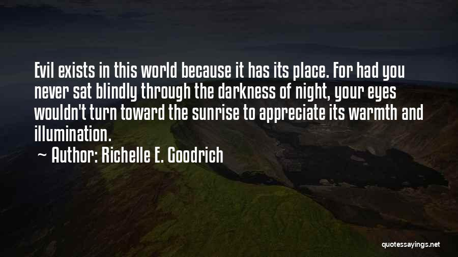 Darkness And Evil Quotes By Richelle E. Goodrich