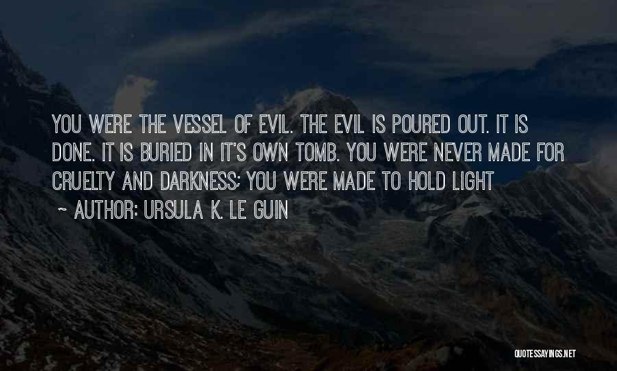 Darkness And Evil Quotes By Ursula K. Le Guin