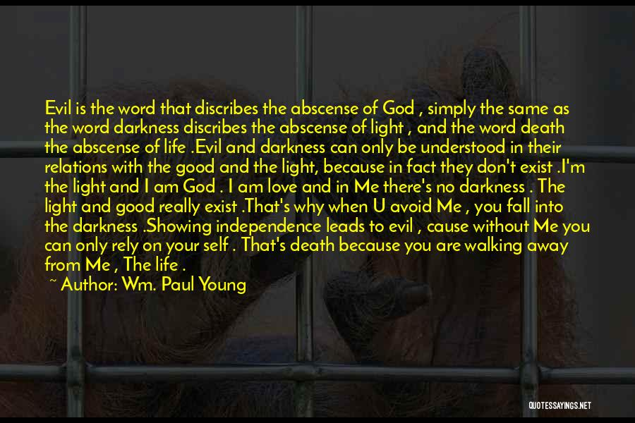 Darkness And Evil Quotes By Wm. Paul Young