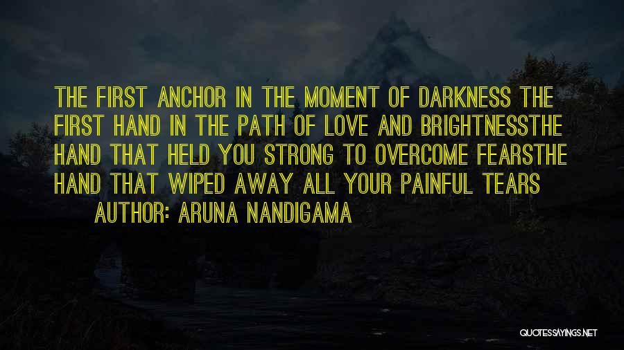 Darkness And Love Quotes By Aruna Nandigama