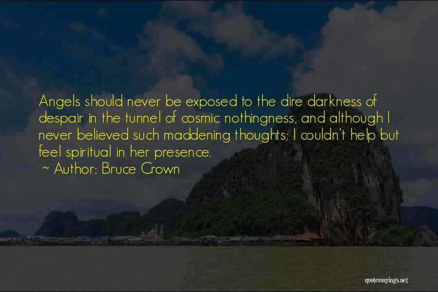 Darkness And Love Quotes By Bruce Crown