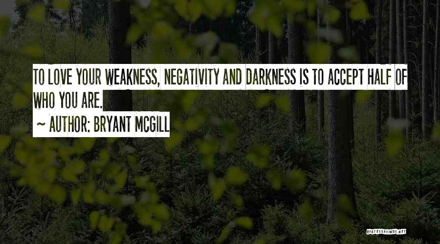 Darkness And Love Quotes By Bryant McGill