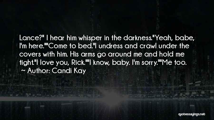 Darkness And Love Quotes By Candi Kay