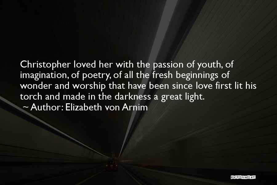 Darkness And Love Quotes By Elizabeth Von Arnim
