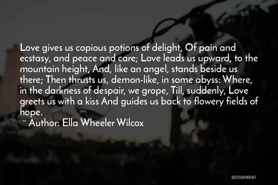 Darkness And Love Quotes By Ella Wheeler Wilcox