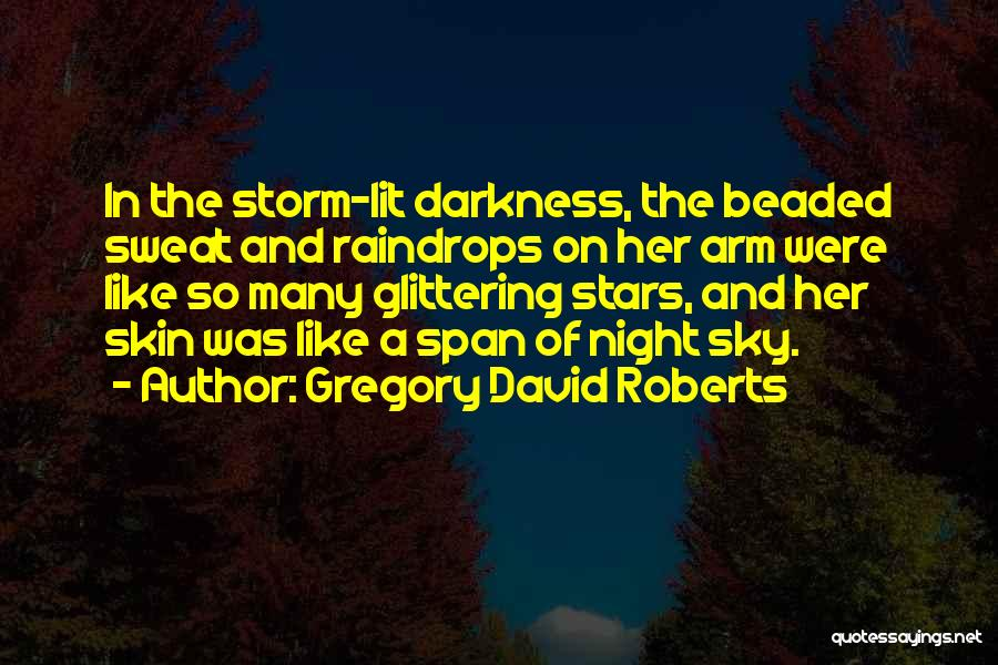 Darkness And Love Quotes By Gregory David Roberts