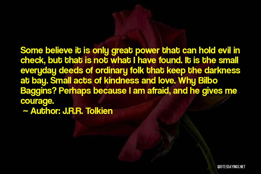 Darkness And Love Quotes By J.R.R. Tolkien