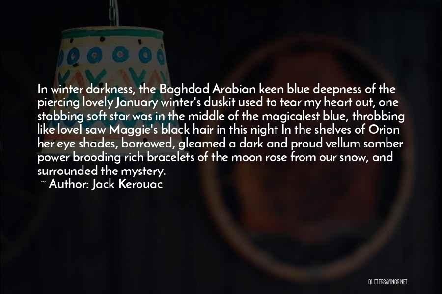 Darkness And Love Quotes By Jack Kerouac