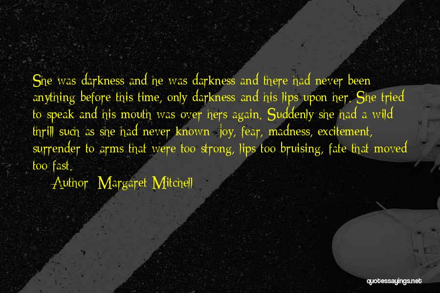 Darkness And Love Quotes By Margaret Mitchell
