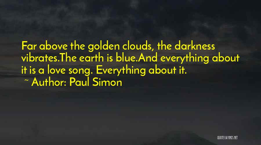 Darkness And Love Quotes By Paul Simon