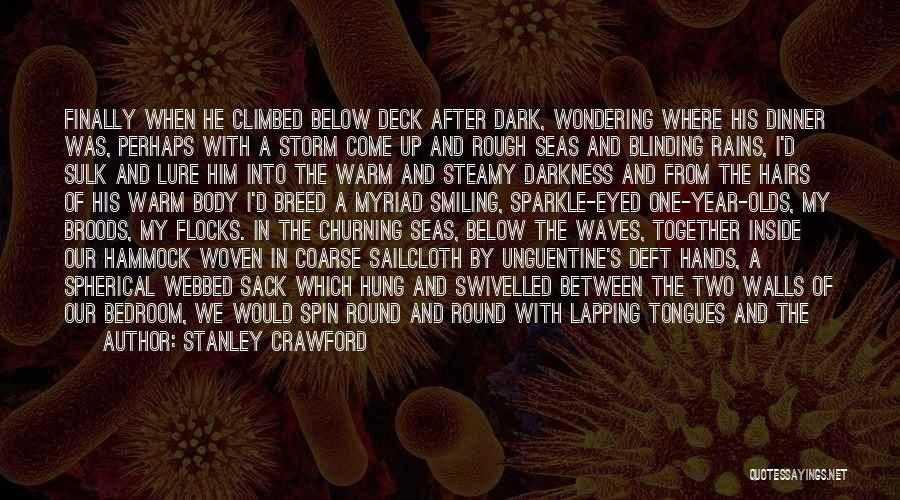 Darkness And Love Quotes By Stanley Crawford