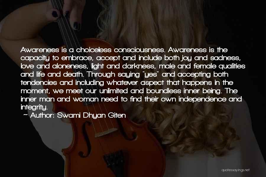Darkness And Love Quotes By Swami Dhyan Giten