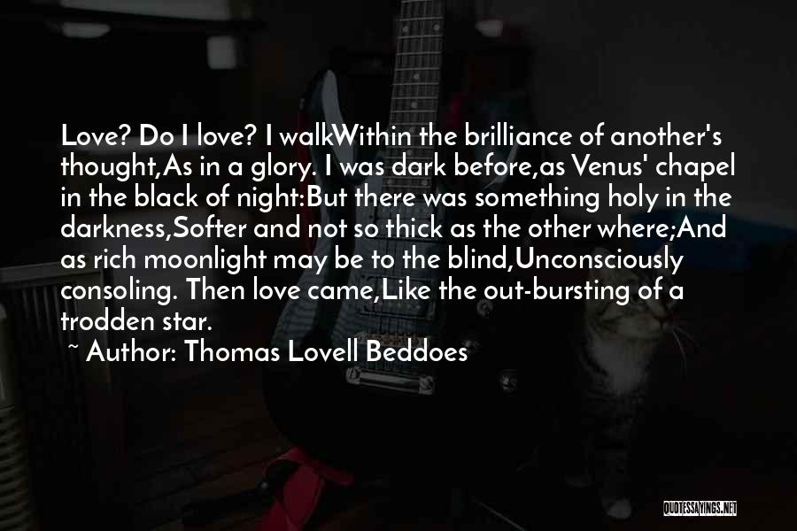 Darkness And Love Quotes By Thomas Lovell Beddoes