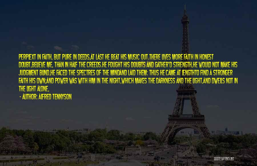 Darkness Of The Night Quotes By Alfred Tennyson