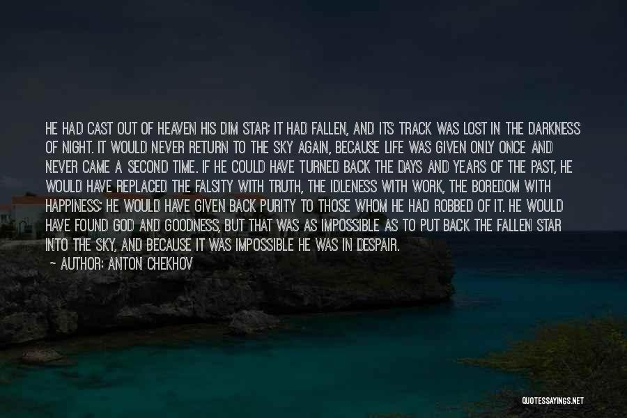 Darkness Of The Night Quotes By Anton Chekhov