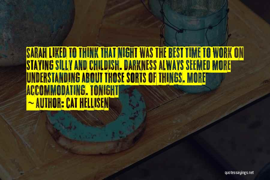 Darkness Of The Night Quotes By Cat Hellisen