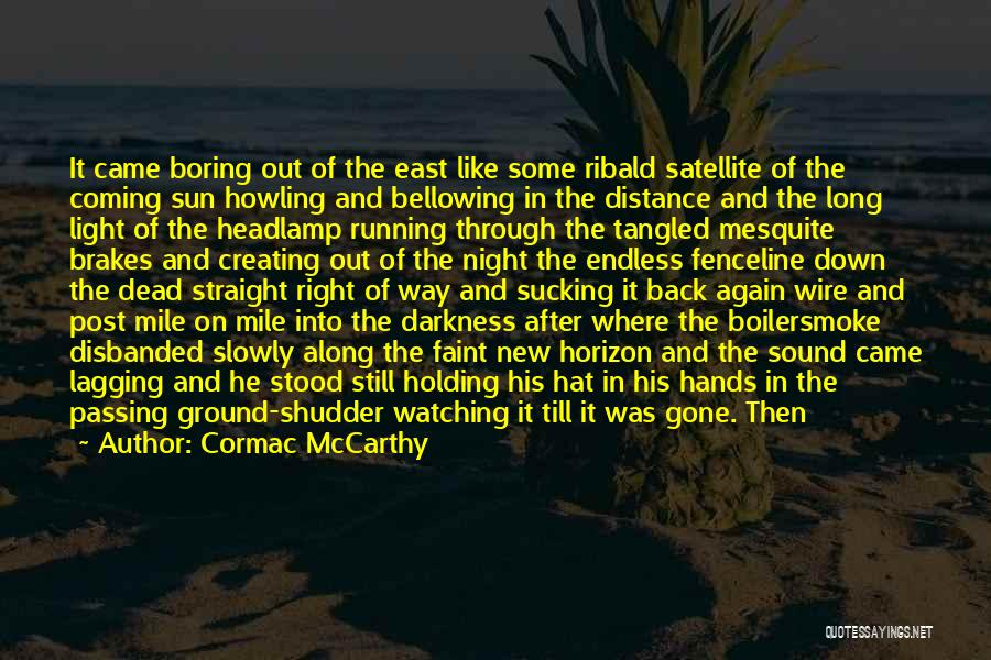 Darkness Of The Night Quotes By Cormac McCarthy