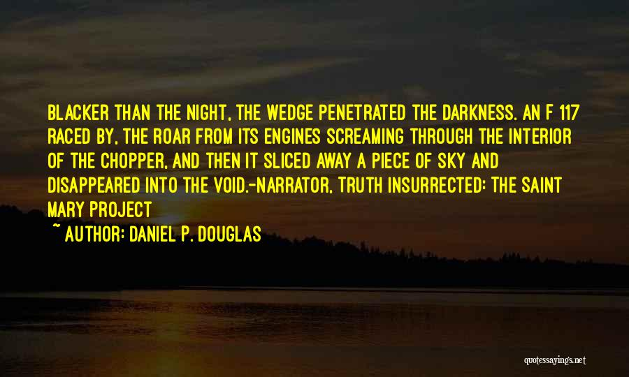 Darkness Of The Night Quotes By Daniel P. Douglas
