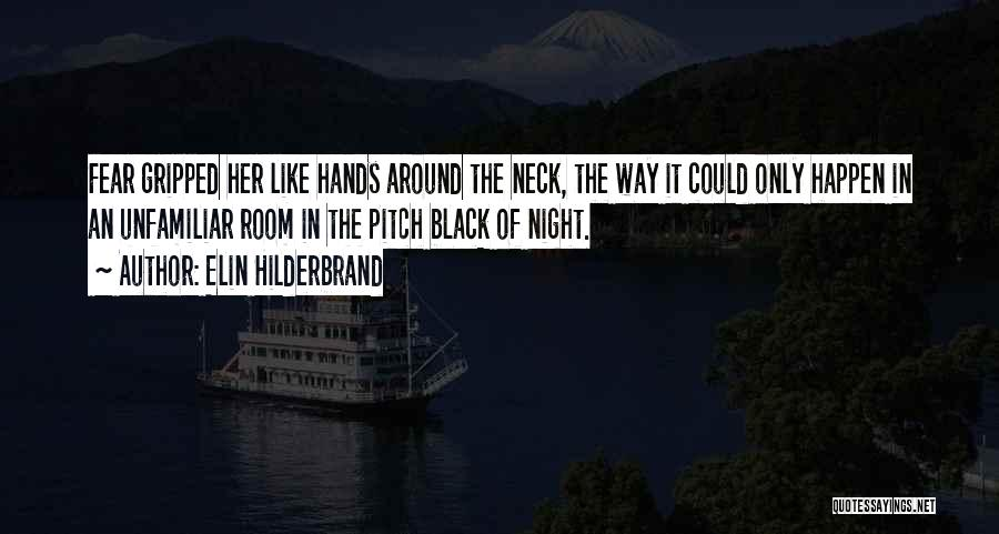 Darkness Of The Night Quotes By Elin Hilderbrand