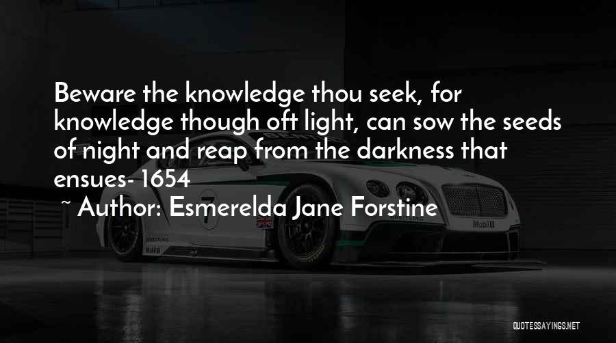 Darkness Of The Night Quotes By Esmerelda Jane Forstine
