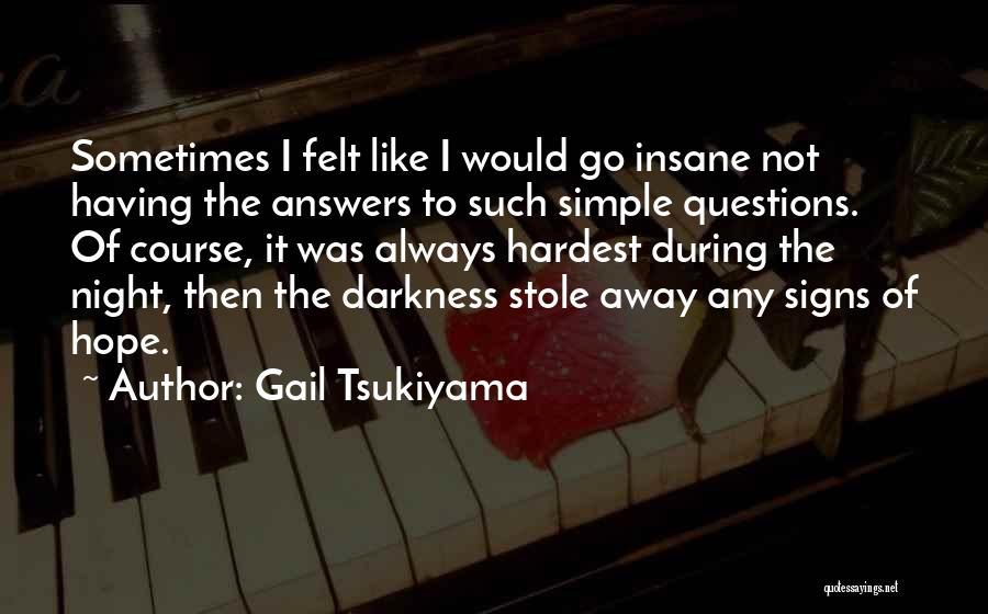 Darkness Of The Night Quotes By Gail Tsukiyama