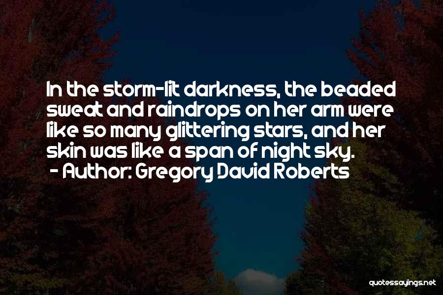 Darkness Of The Night Quotes By Gregory David Roberts