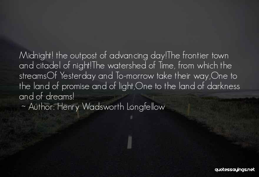 Darkness Of The Night Quotes By Henry Wadsworth Longfellow