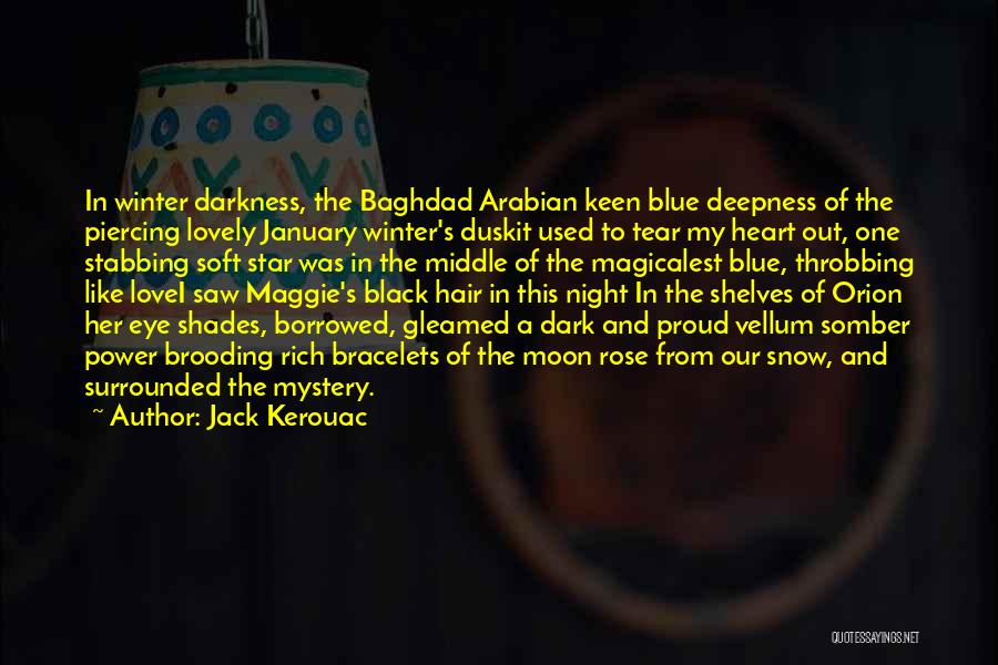 Darkness Of The Night Quotes By Jack Kerouac