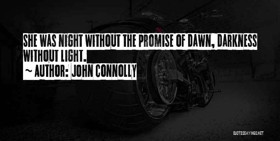 Darkness Of The Night Quotes By John Connolly