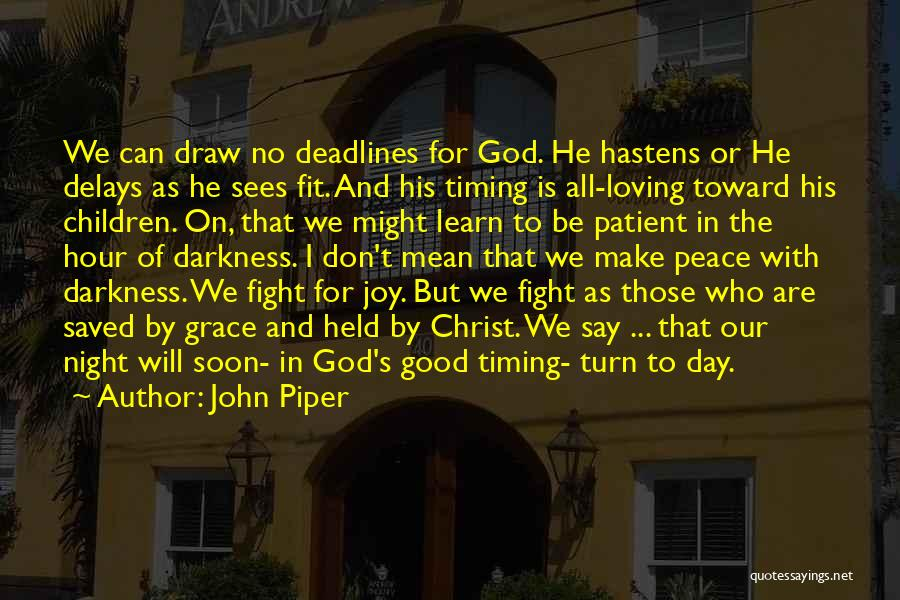 Darkness Of The Night Quotes By John Piper
