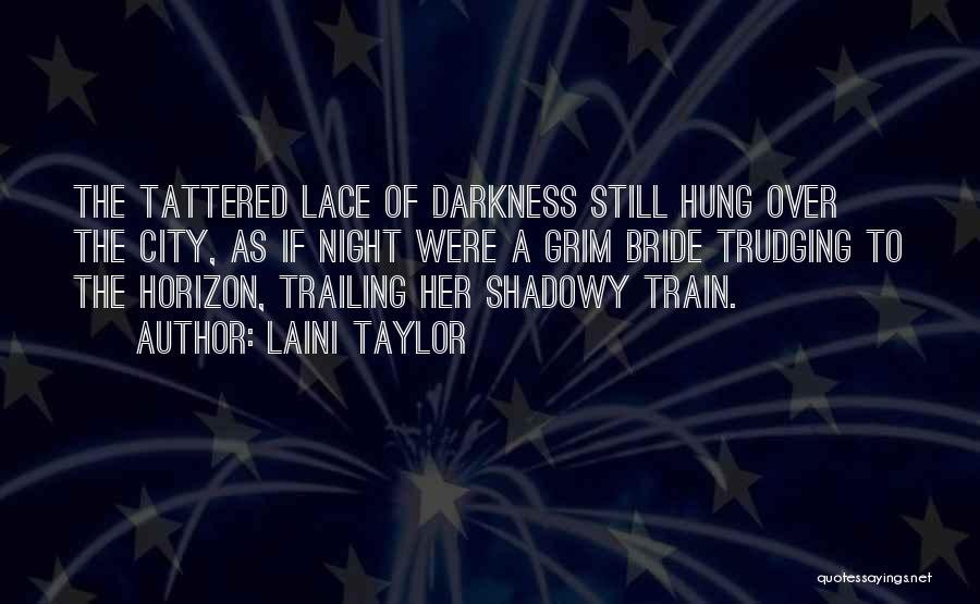 Darkness Of The Night Quotes By Laini Taylor