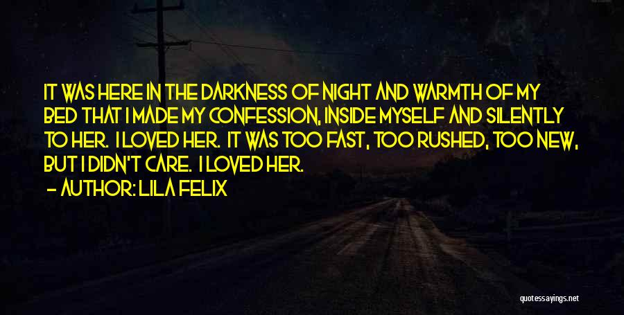 Darkness Of The Night Quotes By Lila Felix