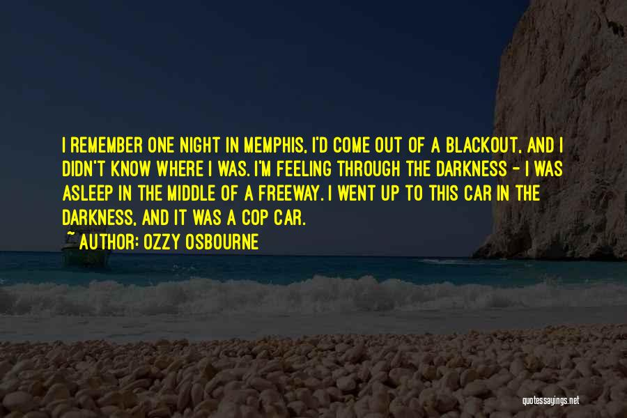 Darkness Of The Night Quotes By Ozzy Osbourne