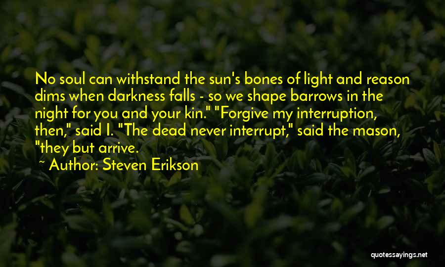 Darkness Of The Night Quotes By Steven Erikson