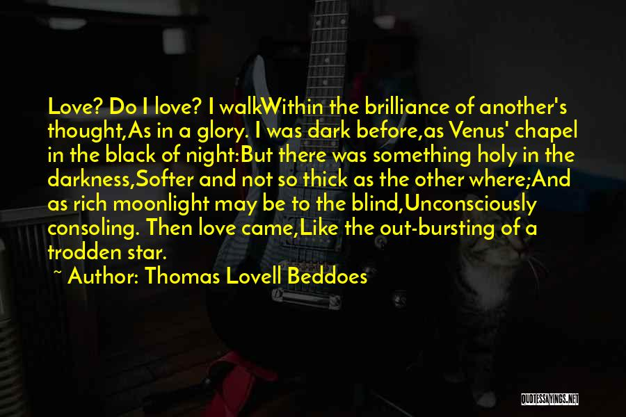 Darkness Of The Night Quotes By Thomas Lovell Beddoes