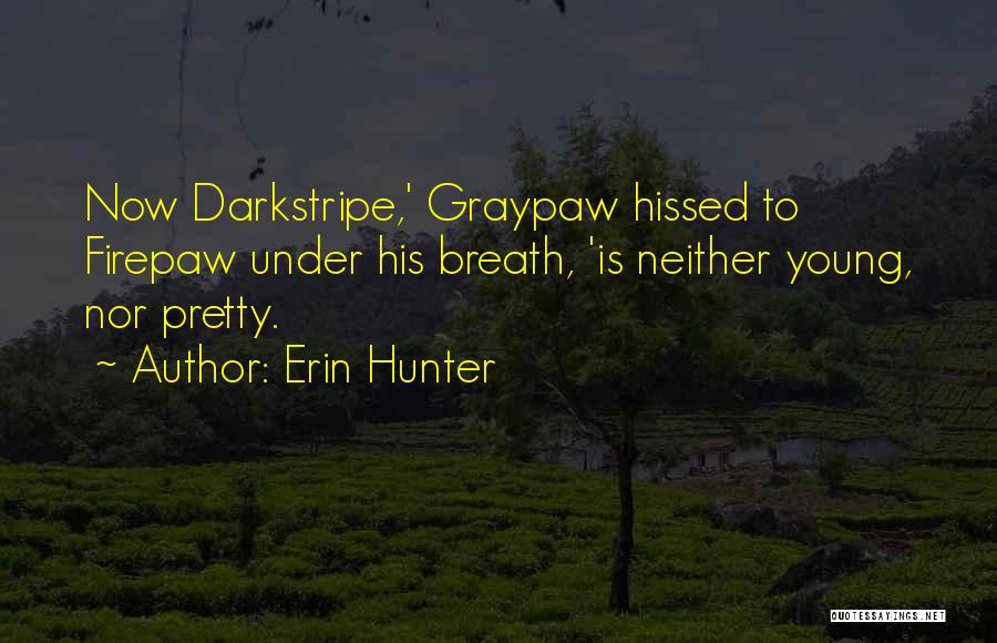 Darkstripe Quotes By Erin Hunter