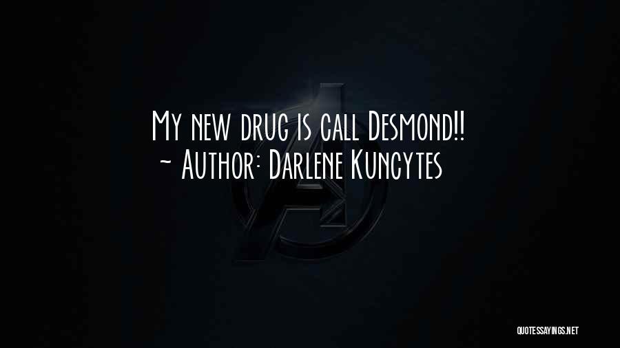 Darlene Kuncytes Quotes 1897595