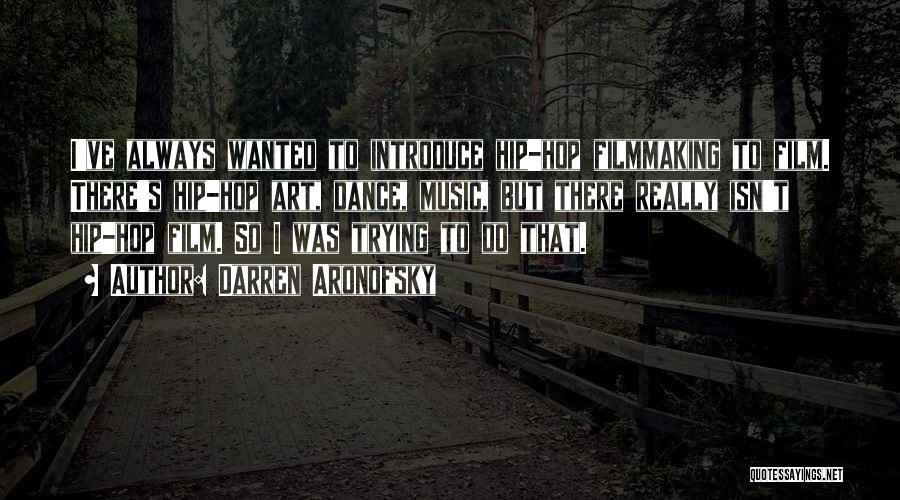 Darren Aronofsky Quotes 1119434