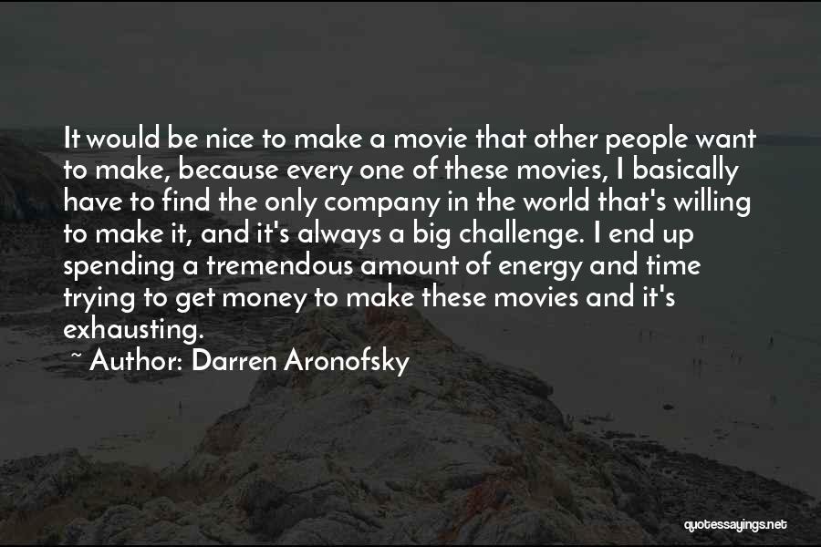 Darren Aronofsky Quotes 1171458
