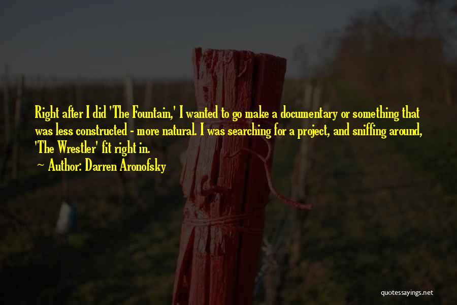 Darren Aronofsky Quotes 1207639