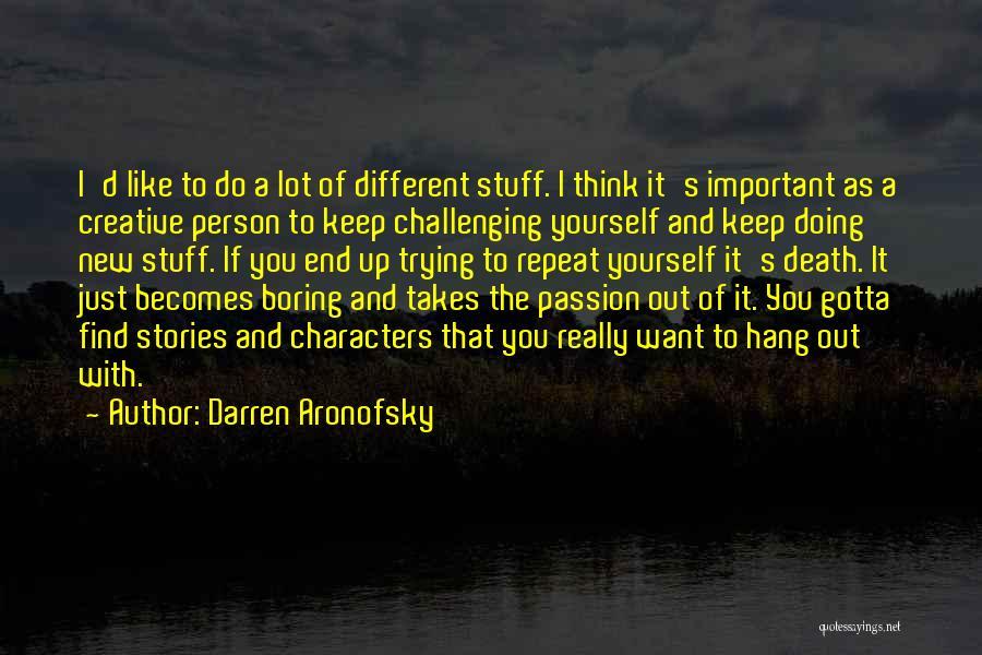 Darren Aronofsky Quotes 133813