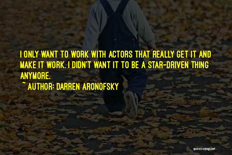 Darren Aronofsky Quotes 1371505