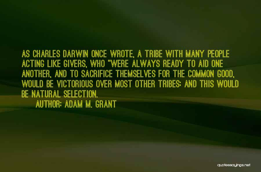 Darwin Natural Selection Quotes By Adam M. Grant